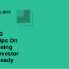33 tips on being investor ready