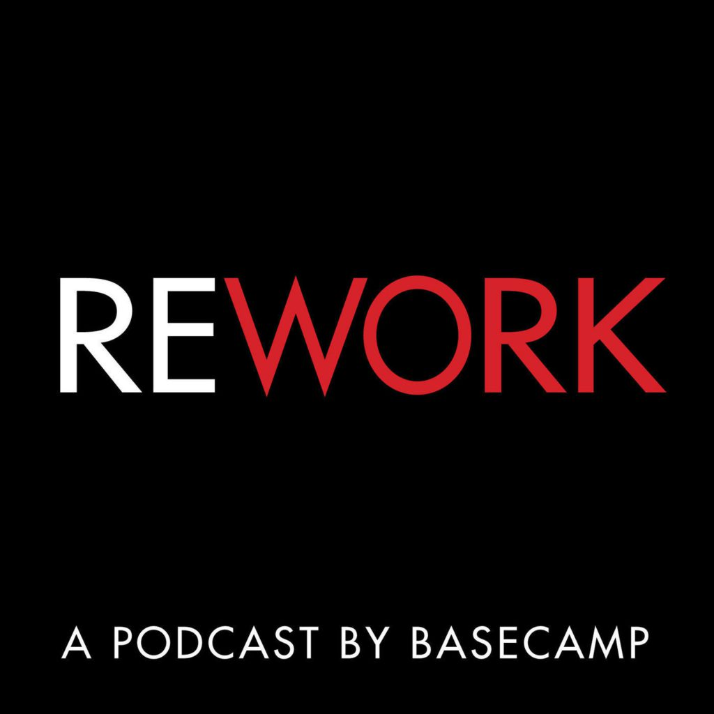 The REWORK Podcast by Basecamp