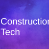 Construction tech